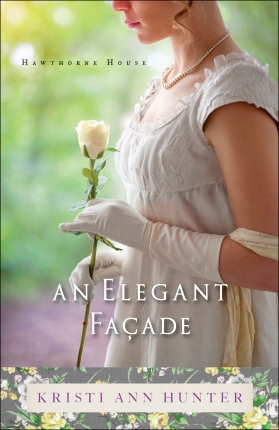 An Elegant Facade, Kristi Ann Hunter